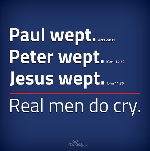 Image Result For Real Men Cry Jesus Wept Crying Man Quotable Quotes