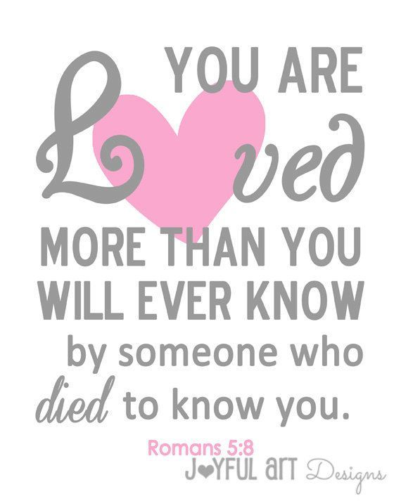You are loved more thank you know printable romans 58 christian spiritual negle Images