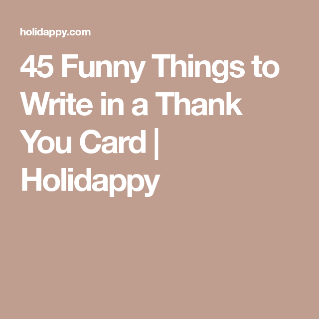 45+ Funny Things to Write in a Thank You Card Funny