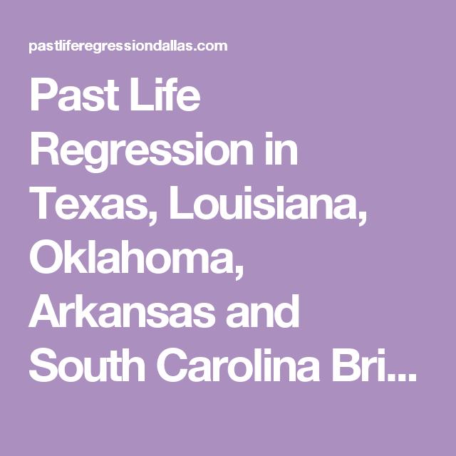 Past Life Regression in Texas, Louisiana, Oklahoma ...