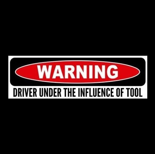 DRIVER UNDER THE INFLUENCE OF TOOL