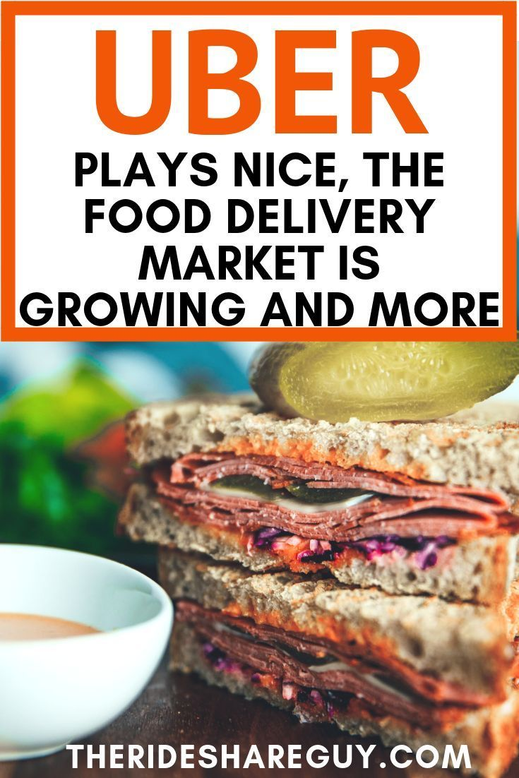 Uber Plays Nice, the Food Delivery Market is Growing and