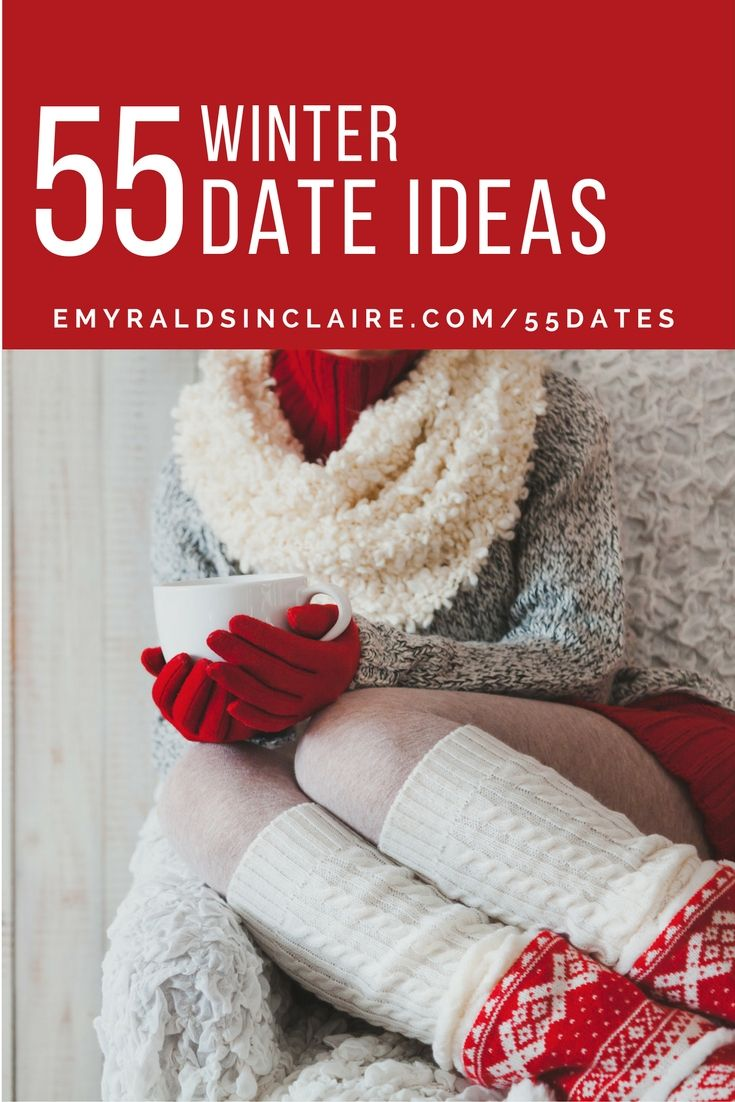 55 winter date ideas by love coach emyrald sinclaire