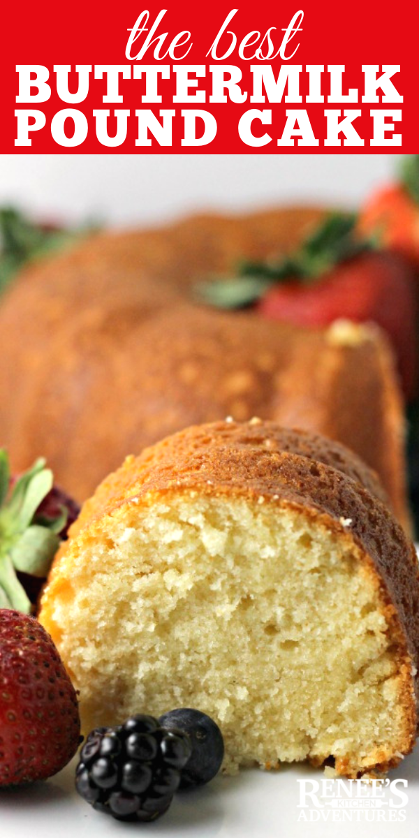 Buttermilk Pound Cake By Renee S Kitchen Adventures A Less Dense Version Of A Traditional Pound Cake So Del In 2020 Buttermilk Pound Cake Pound Cake Recipes Recipes