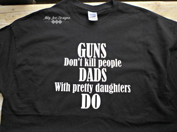 68e4518d Dad T-Shirts, Guns Shirt, Father Shirt, Daughters, Black Shirt, Adult Mens  Shirt, Men's Clothing, Apparel for Men, Funny Adult Shirt,
