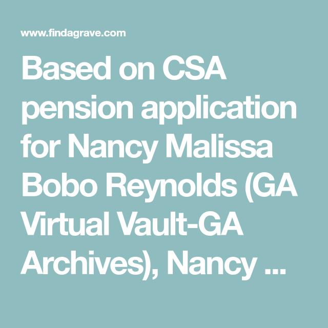 Based On Csa Pension Application For Nancy Malissa Bobo Reynolds