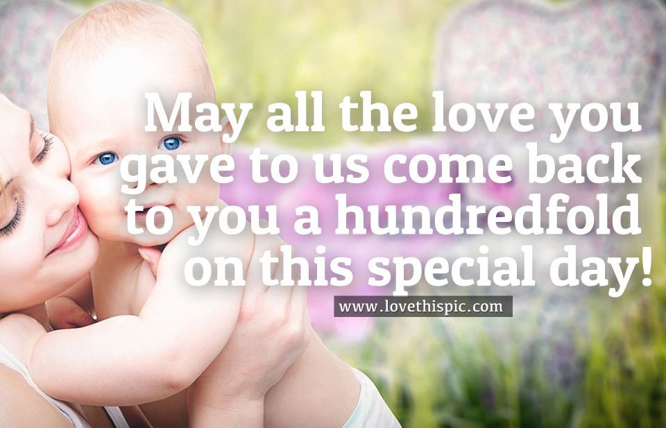 May All The Love You Gave To Us Come Back To You A Hundredfold On
