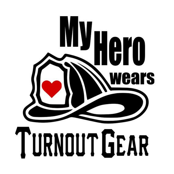 Svg My Hero Wears Turnout Gear Fireman Firefighter
