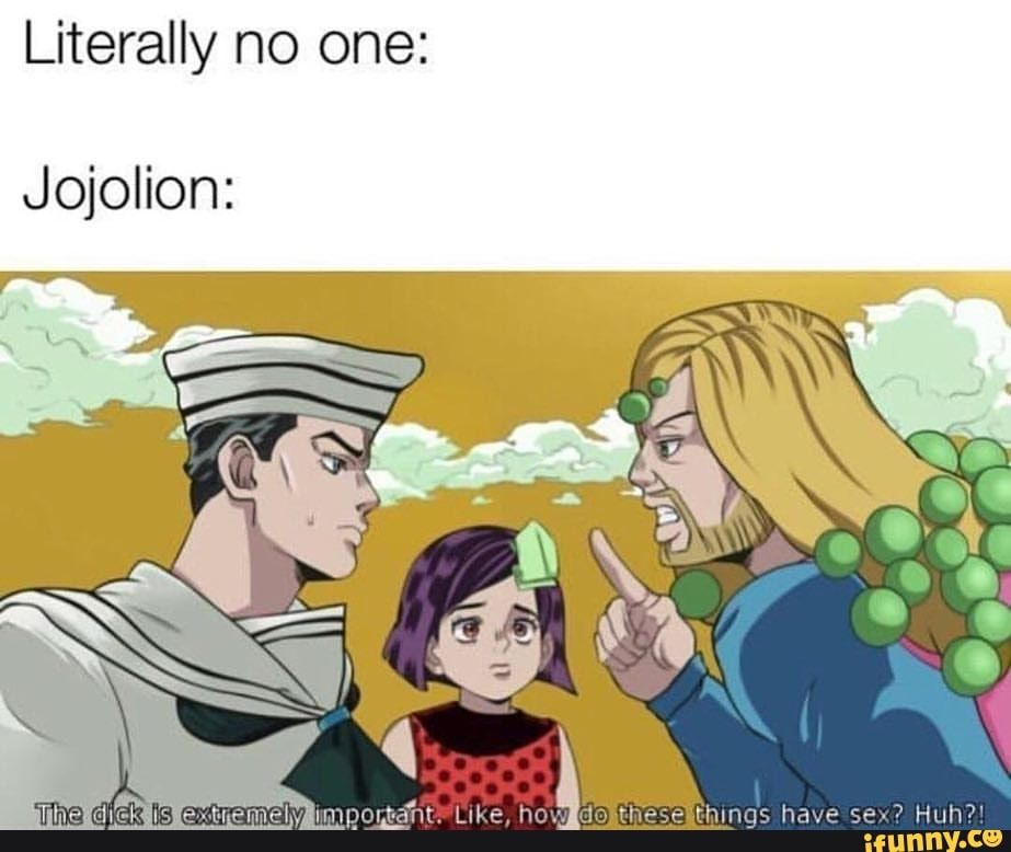 Literally No One Jojolion Ifunny Jojo Bizzare Adventure Jojo Anime Jojo Memes Jojo no kimyou na bouken 31k. jojo bizzare adventure