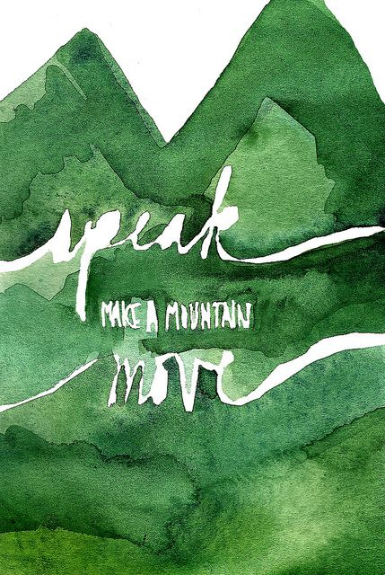 39|52 - Speak; Make a Mountain Move | Flickr