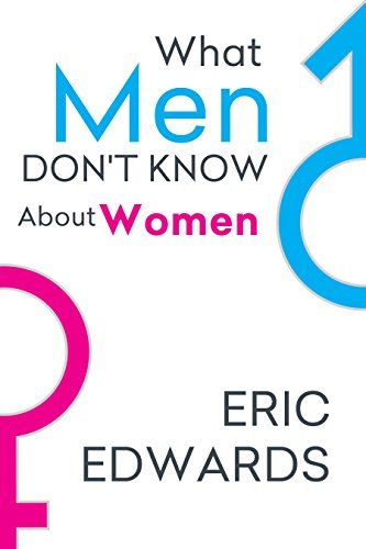 What Men Don't Know About Women by Eric Edwards https://www.amazon.com/dp/B00L0O0QLI/ref=cm_sw_r_pi_dp_x_Fz0kzb4BZGB0G