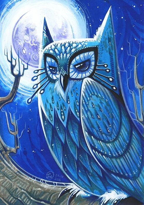 Elusive Blue Owl ~ Seen only during a Blue Moon.  He will, if you are stricken with lunacy, warn you with several hoots to run or hide.  If, you to not heed his warning, it will be up to you to decide whether or not you are in danger, for nothing will be as it seems.