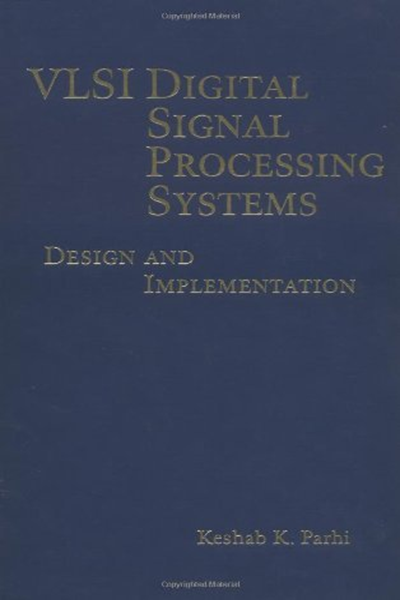 Vlsi Digital Signal Processing Systems Design And Implementation By Keshab K Parhi Wiley Interscience Digital Signal Processing Signal Processing Cable Modem