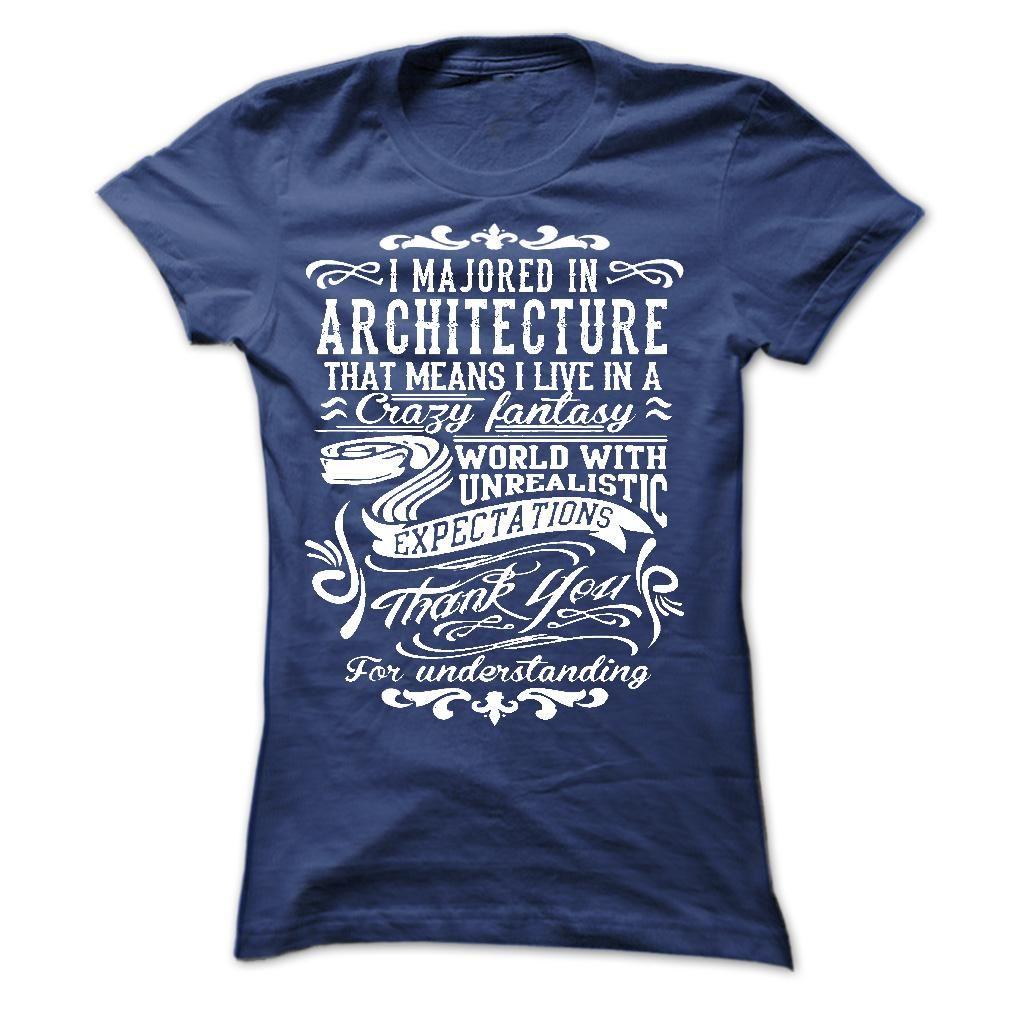 I Majored In Architecture
