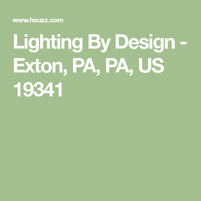 Lighting By Design Exton Pa Us