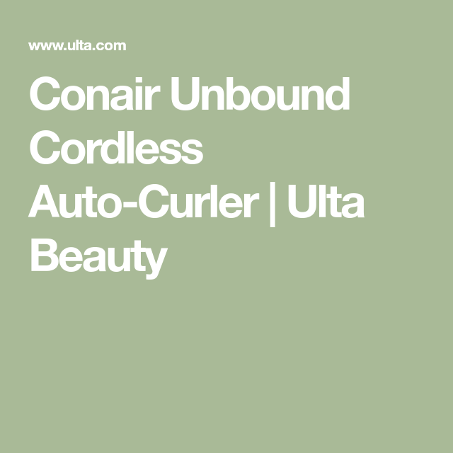 Conair Unbound Cordless Auto Curler Ulta Beauty Curlers Ulta Beauty Conair