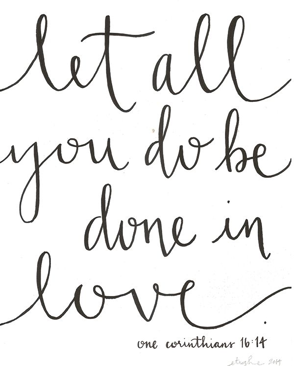 Because you should always do things with love. No matter the outcome...