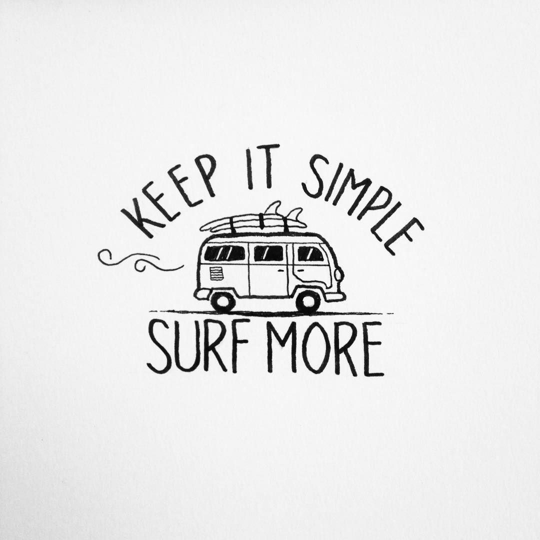 Drawing Lines Surf Movie : Keep it simple surf more quotes pinterest