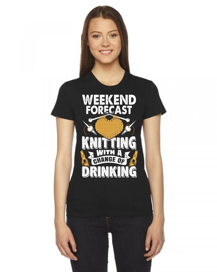 Weekend Forecast: Knitting With A Chance Of Drinking Ladies Fitted T-Shirt