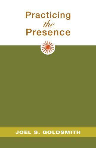 Practicing the Presence by Joel S. Goldsmith, http://www.amazon.com/dp/B00CBI4O1U/ref=cm_sw_r_pi_dp_OoSOsb151YBYY