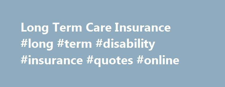 Long Term Disability Insurance Quote Endearing Nice Long Term Care Insurance Long Term Disability Insurance