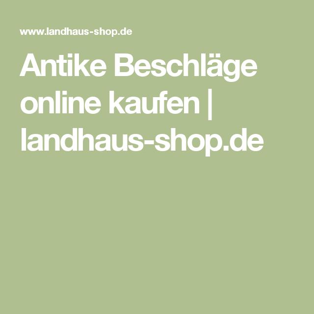 Antike Beschläge Online Kaufen | Landhaus Shop.de
