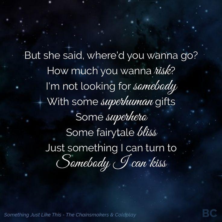 Lyric like this lyrics : Something Just Like This