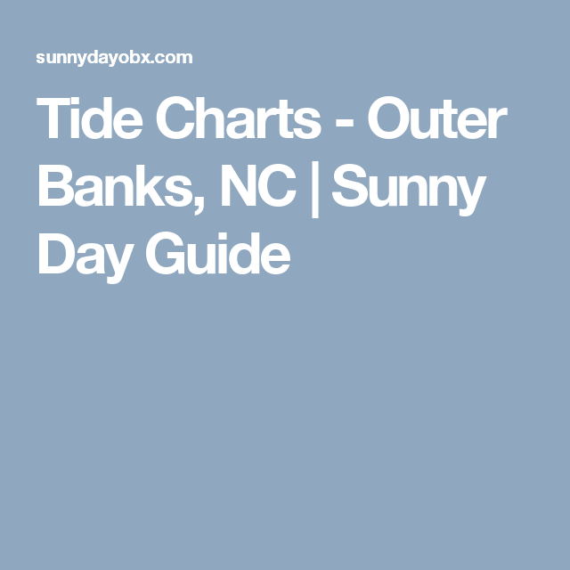 Tide Charts Outer Banks Nc Sunny Day Guide The Outer Banks