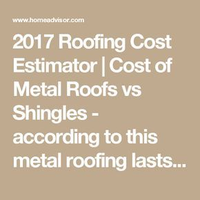 2017 Roofing Cost Estimator | Cost of Metal Roofs vs Shingles ...