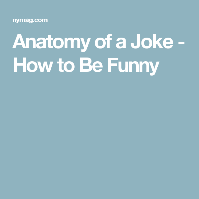 Anatomy of a Joke - How to Be Funny | Ads | Pinterest