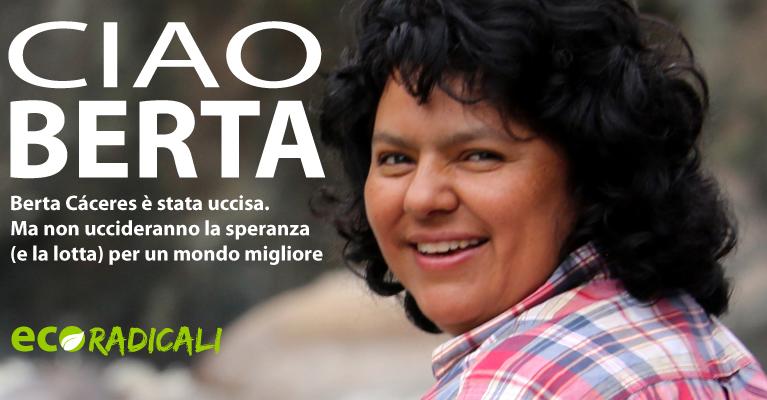 Berta Cáceres è stata uccisa. Ma non uccideranno la speranza (e la lotta) per un mondo migliore