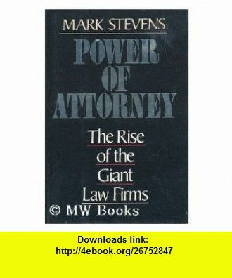 Power of Attorney The Rise of the Giant Law Firms