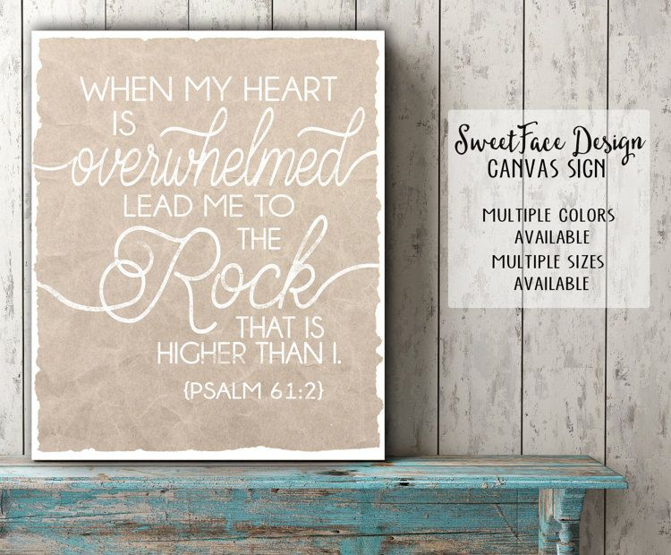 CANVAS sign/ When My Heart Is Overwhelmed Lead by SweetFaceDesign