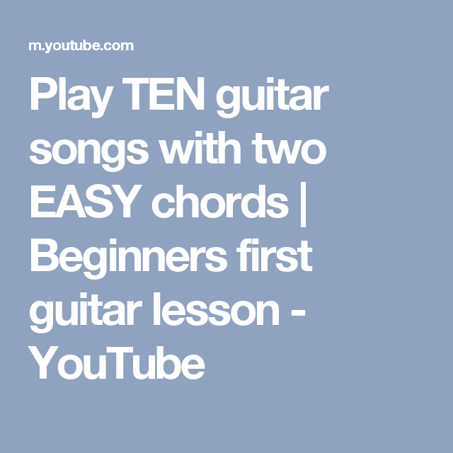 Play TEN guitar songs with two EASY chords | Beginners first guitar ...
