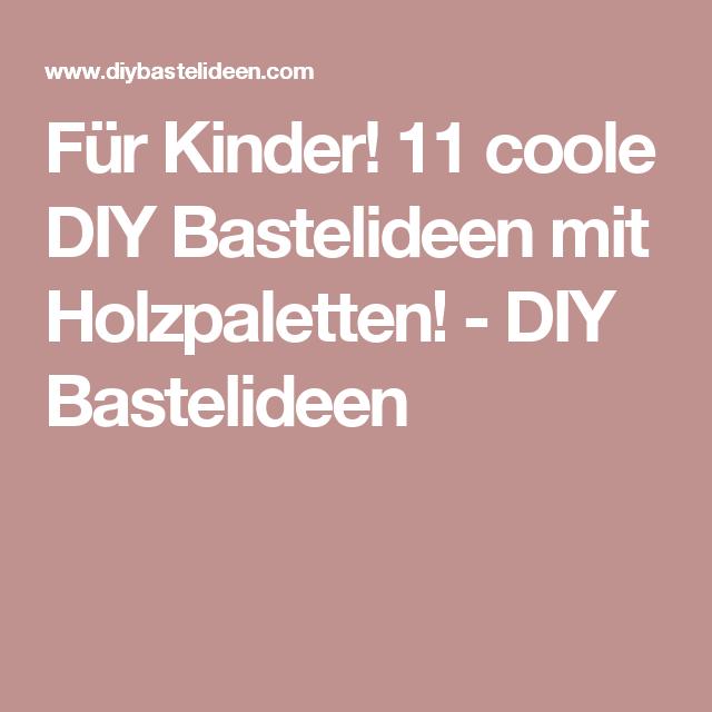 Für Kinder! 11 coole DIY Bastelideen mit Holzpaletten