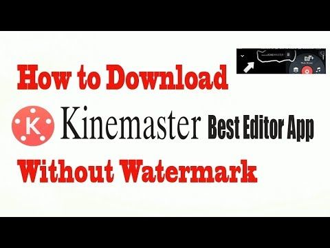 how to download kinemaster pro without watermark best