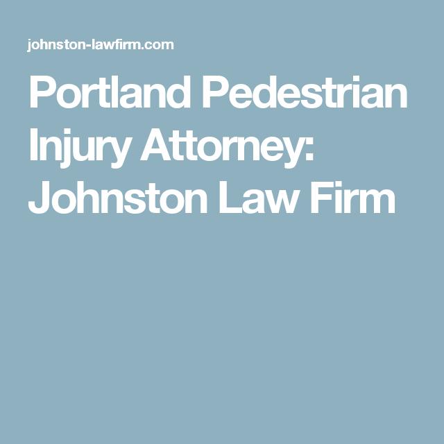 Portland Pedestrian Injury Attorney: Johnston Law Firm