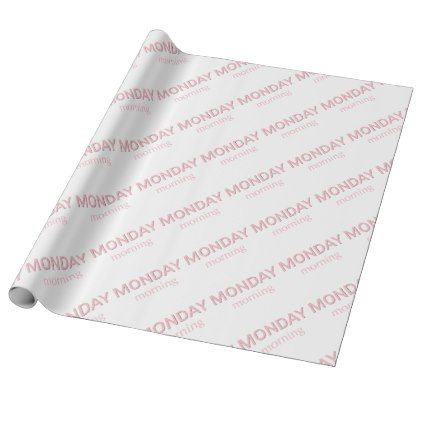 Typography pink letters Monday morning Wrapping Paper Monday morning