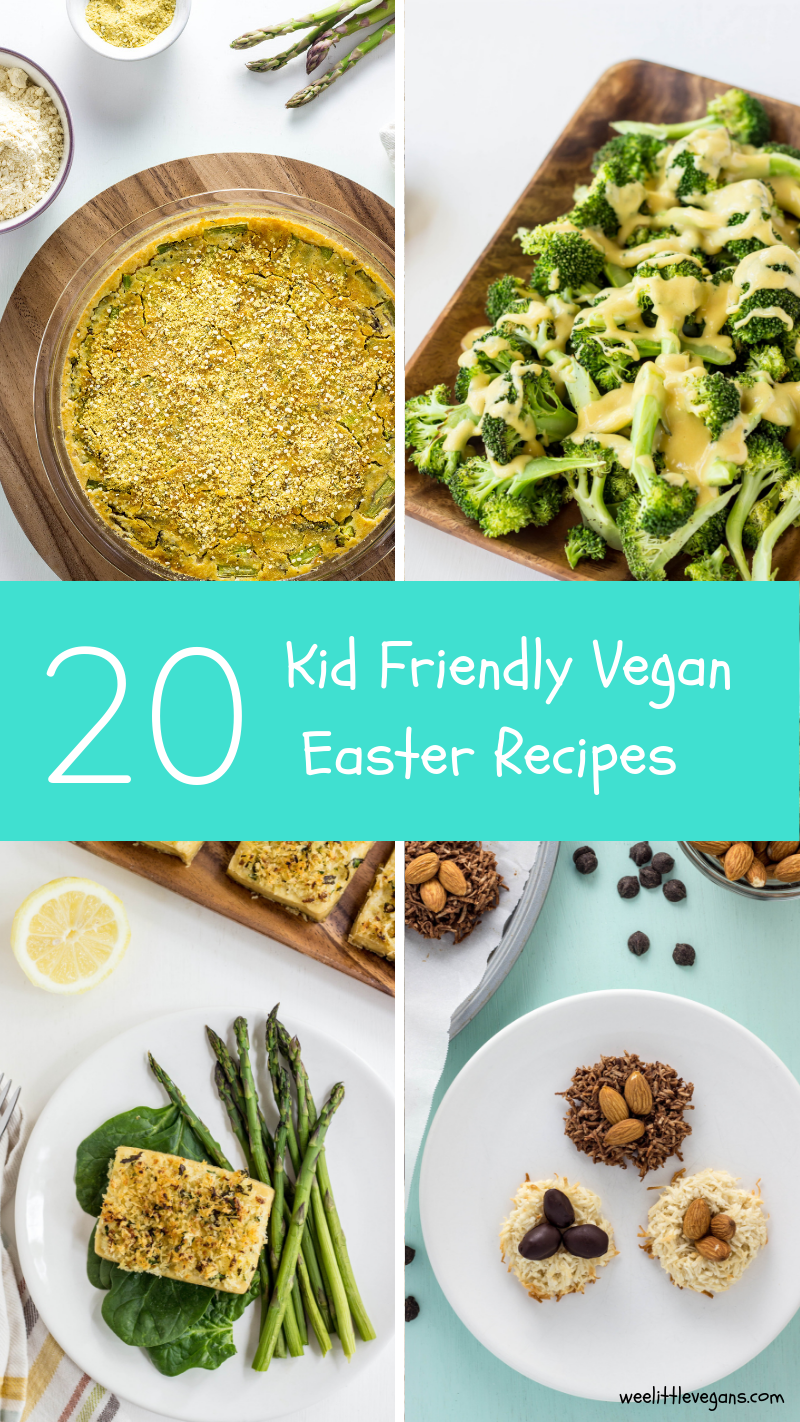 20 Kid Friendly Vegan Easter Recipes V E G A N Vegan