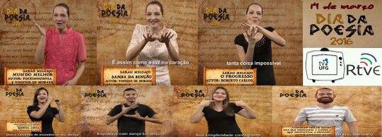 Confira no canal da tv ufg no you tube as poesias gravadas em Língua brasileira de sinais - Libras, e muitas outras!