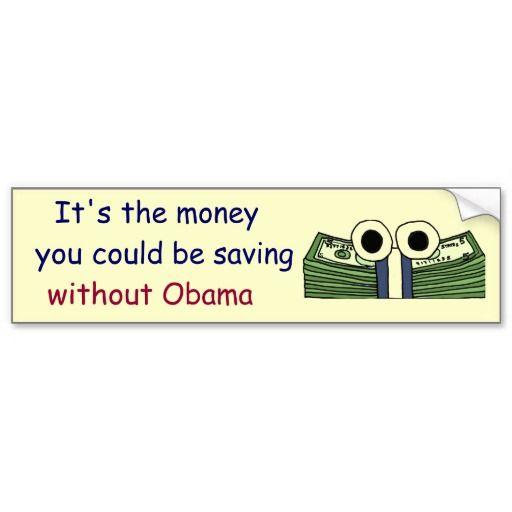Money saving without obama bumper sticker political funny bumpersticker