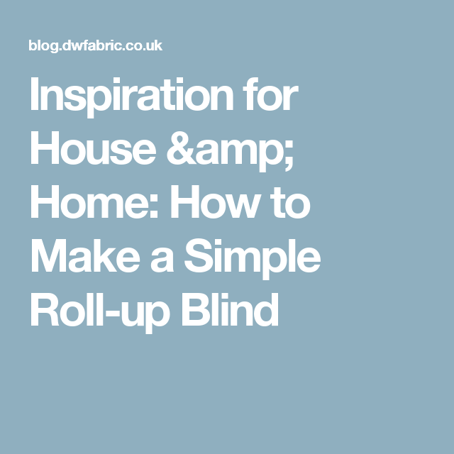 Art Wood Roll Up Blinds: How To Make A Simple Roll-up Blind