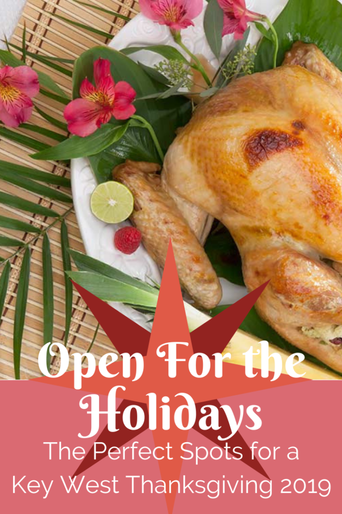 Open For The Holidays Restaurants For A Key West Thanksgiving Dinner 2020 Key West Food Tours Key West Food Dinner Key West