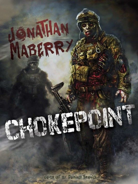 Chokepoint By Jonathan Maberry Find Out More About Jonathan Maberry