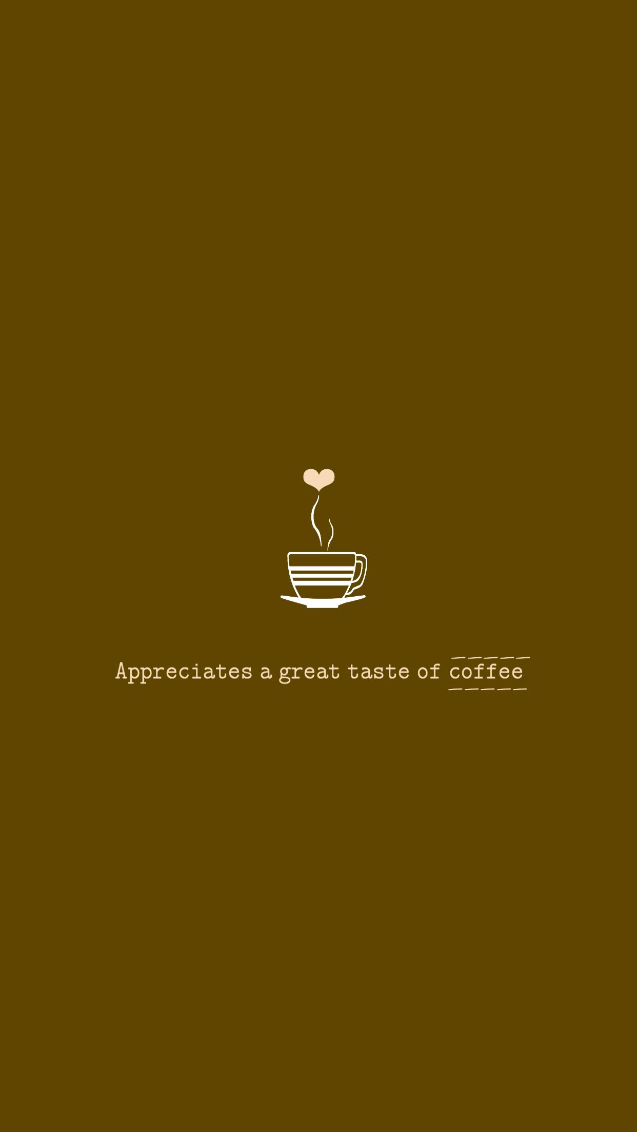 To All Coffee Lovers Coffee Wallpaper Iphone Coffee Wallpaper Coffee Iphone Wallpaper Cute aesthetic wallpapers coffee