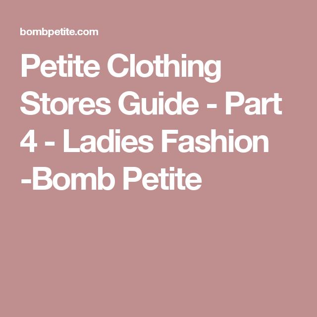 dd2738c8b07 Petite Clothing Stores Guide - Part 4 - Ladies Fashion -Bomb Petite