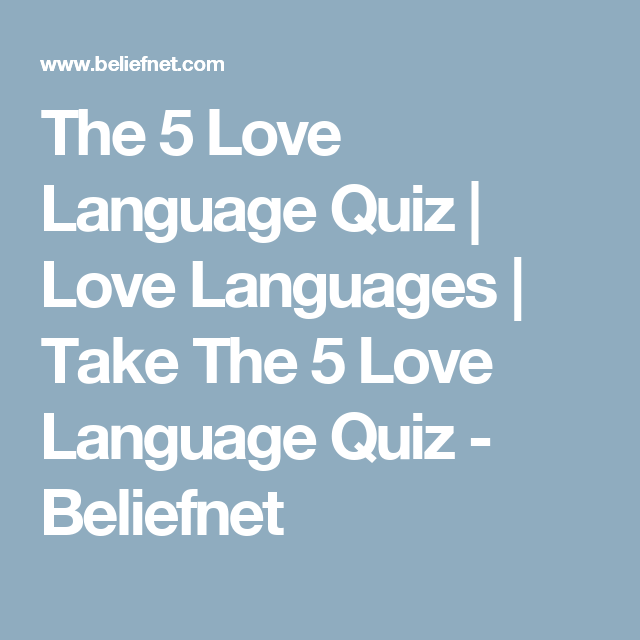 The 5 Love Language Quiz Love Languages Take The 5 Love Language Quiz Beliefnet