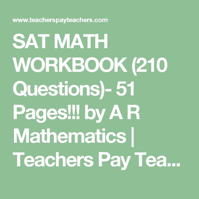sat math workbook  questions  pages  sat  sat math sat  sat math workbook  questions  pages by a r mathematics   teachers pay teachers