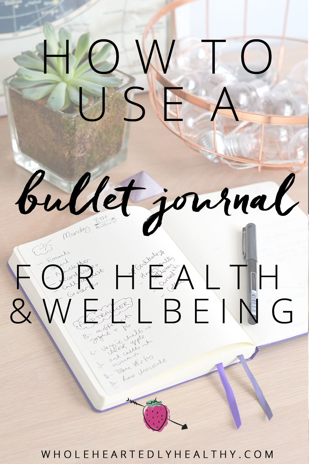How to use a bullet journal for health and wellbeing - Wholeheartedly Laura #health