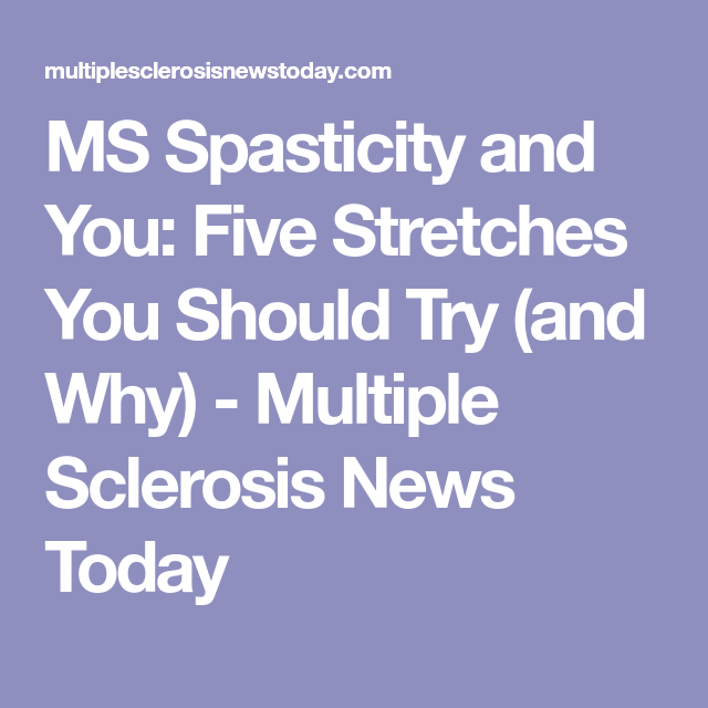 Ms Spasticity And You Five Stretches You Should Try And Why